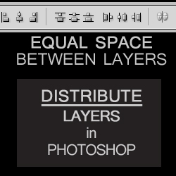 Distribute Equal Space Between Layers in Photoshop