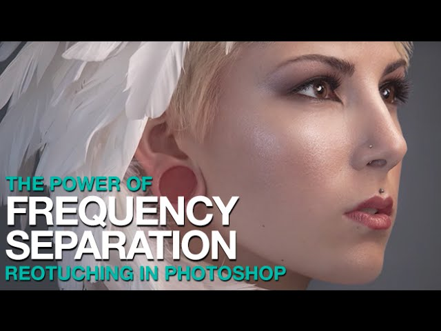 Frequency Separation Photoshop Tutorial PHLEARN