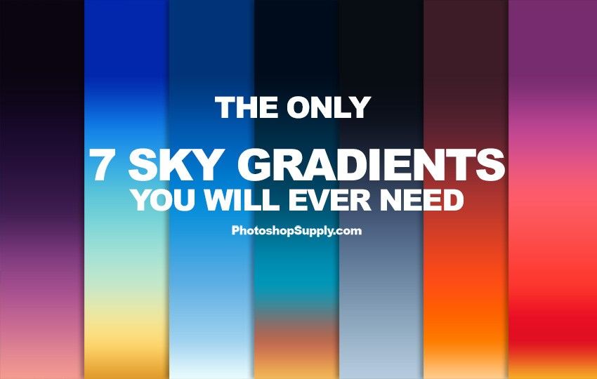 The Only 7 Sky Gradients You Will Ever Need from PhotoshopSupply